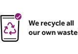 We recycle all of our own waste